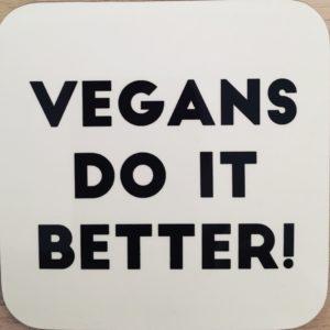 vegans do it better coaster